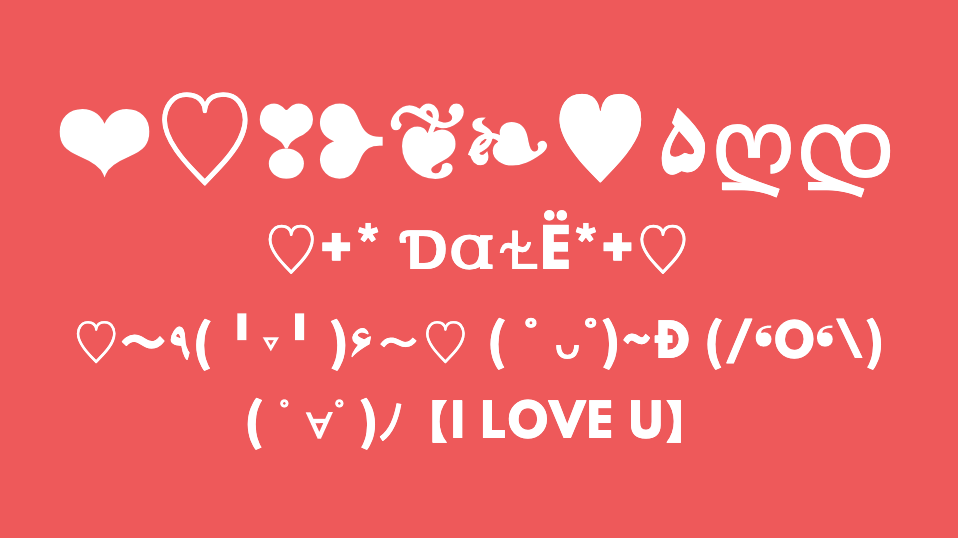 ♡ ❤ ❣ ❥ ۵ Heart Text Symbols - (。♥‿♥。)【I LOVE U】Love